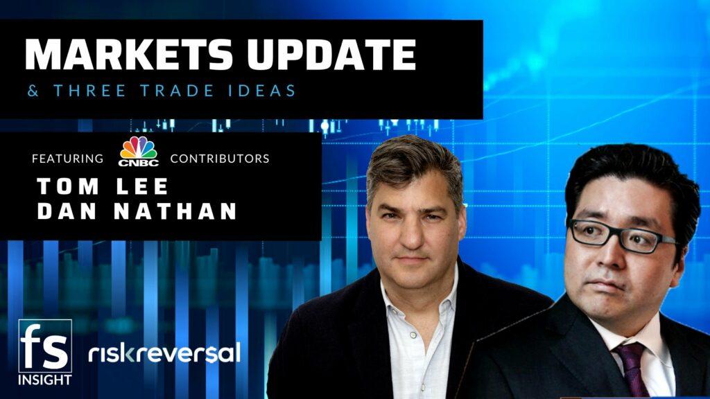 Dan Nathan - Markets Update