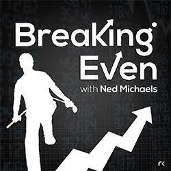 Risk Reversal Podcast - Breaking Even
